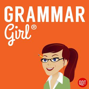 Grammar Girl Quick and Dirty Tips for Better Writing