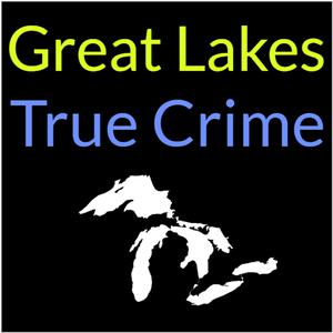 Great Lakes True Crime