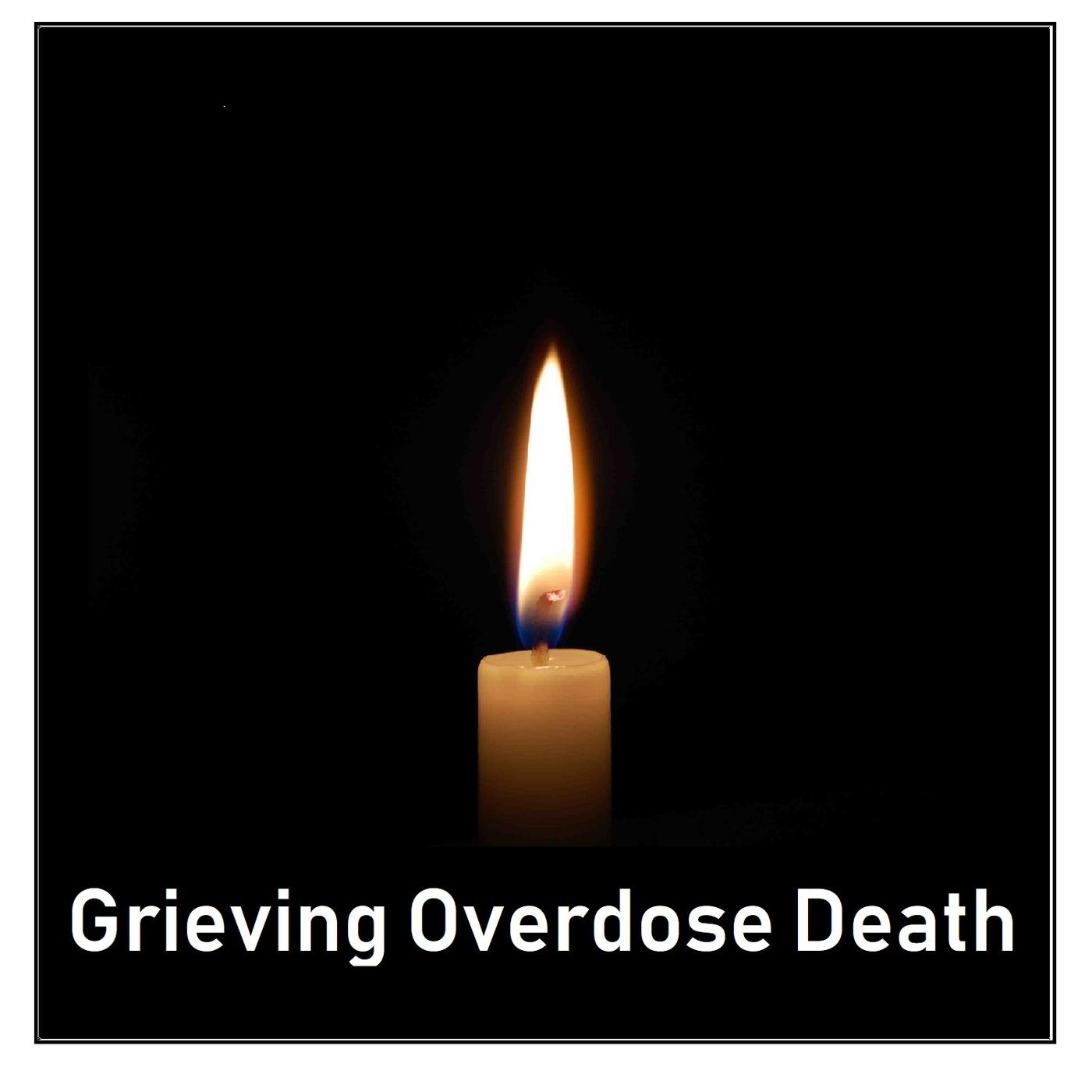 Grieving Overdose Death Podcast Susan Claire Listen Notes