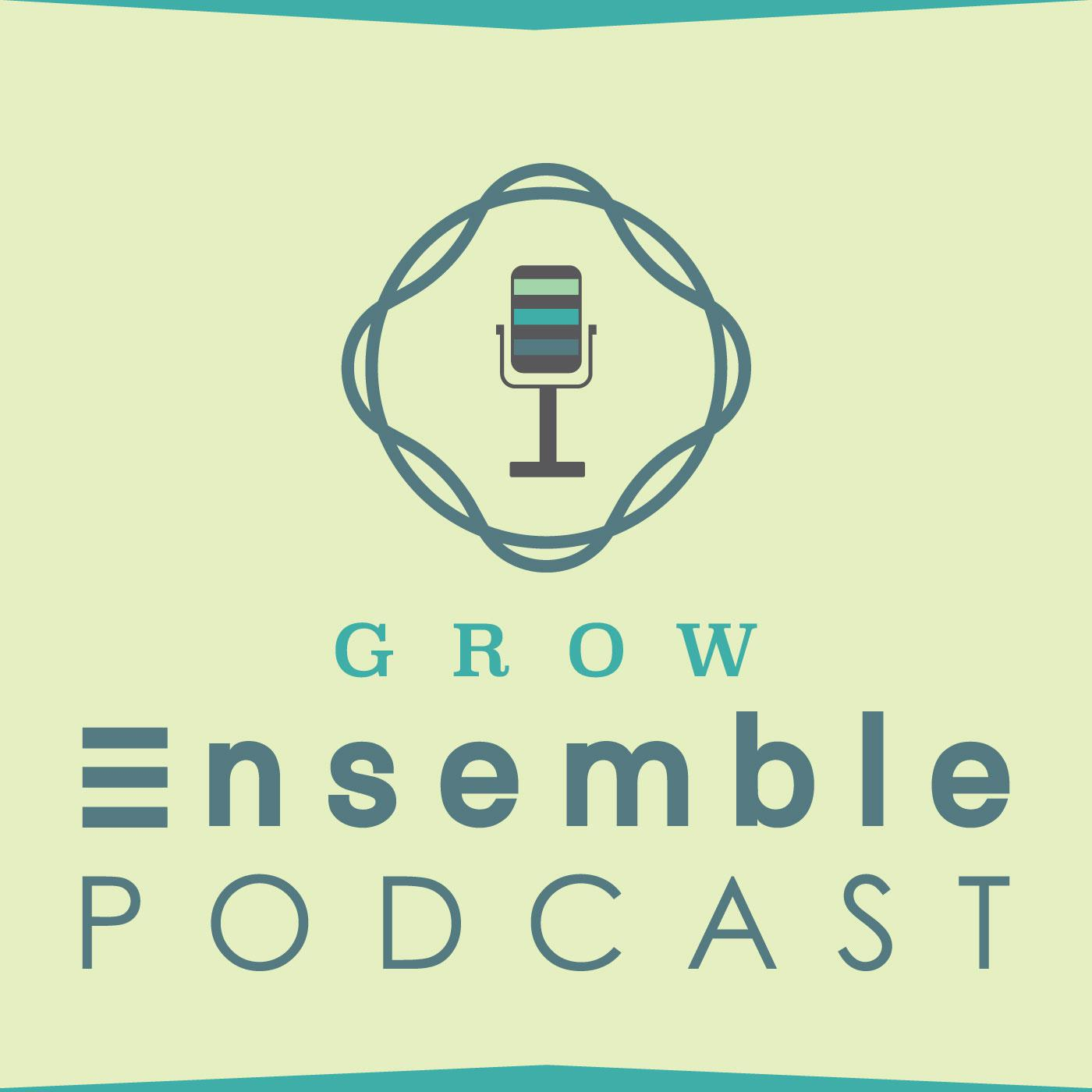 The Social Entrepreneurship & Innovation Podcast - Grow Ensemble