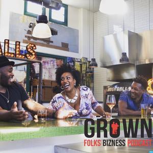 Grown Folks Bizness Podcast