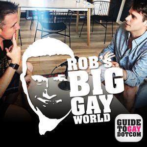 Guidetogay.com - Rob's Big Gay World Podcast