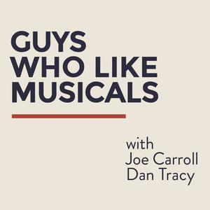 Best Performing Arts Podcasts (2019): Guys Who Like Musicals