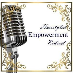 Best Fashion & Beauty Podcasts (2019): Hairstylist Empowerment Podcast