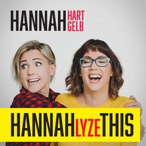 HANNAHLYZE THIS with Hannah Hart & Hannah Gelb