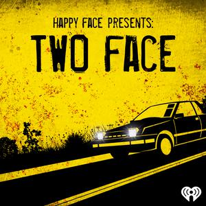 Happy Face Presents: Two Face
