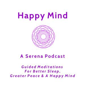 Happy Mind Guided Meditations - A Serena Podcast
