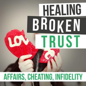 Best Sexuality Podcasts (2019): Healing Broken Trust In Your Marriage After Infidelity