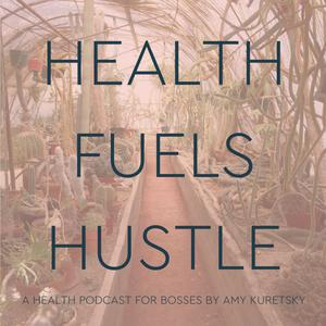 Health Fuels Hustle