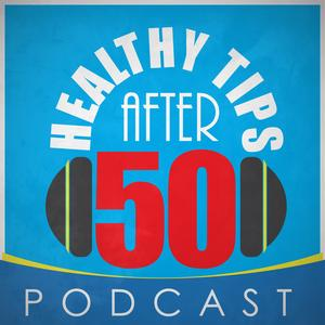 Best Fitness Podcasts (2019): Healthy Tips After 50 Podcast