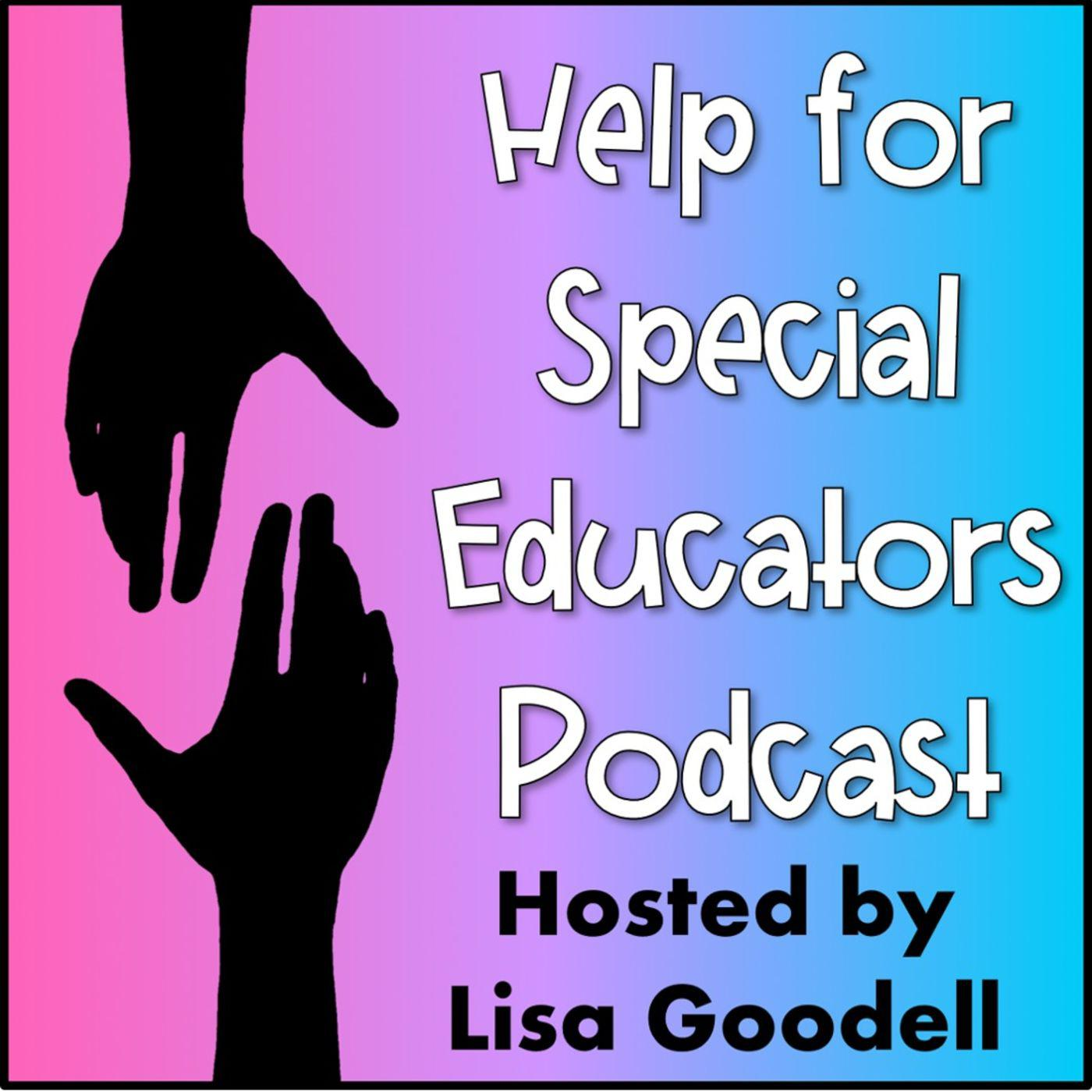 Eight Special Education Communication >> Help For Special Educators Podcast Lisa Goodell Listen Notes