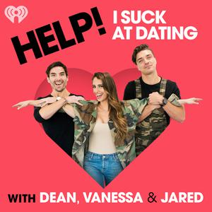 Help! I Suck at Dating with Dean, Vanessa and Jared