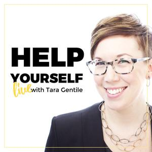 Help Yourself: LIVE with Tara Gentile | Digital Small Business & The New Economy