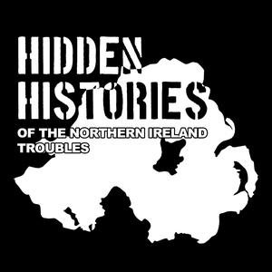 Hidden Histories of the Northern Ireland Troubles