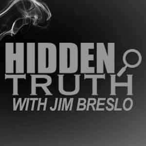 Hidden Truth Show with Jim Breslo