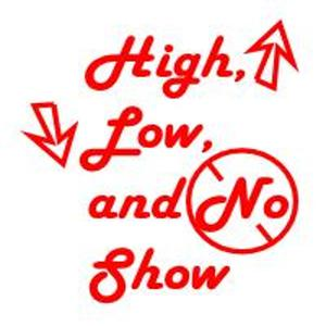 High, Low, and No Show