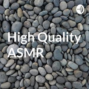 High Quality ASMR