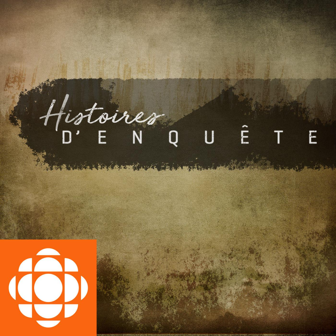 Radio Canada Cote Nord >> Histoires D Enquete Podcast Ici Radio Canada Premiere