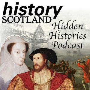 Meilleurs podcasts Podcasting (2019): History Scotland - Hidden Histories Podcast