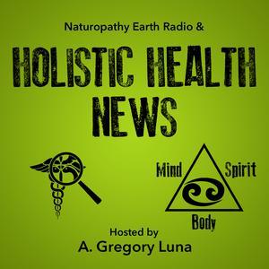 Holistic Health News & Naturopathy Earth Radio & Conspiracies