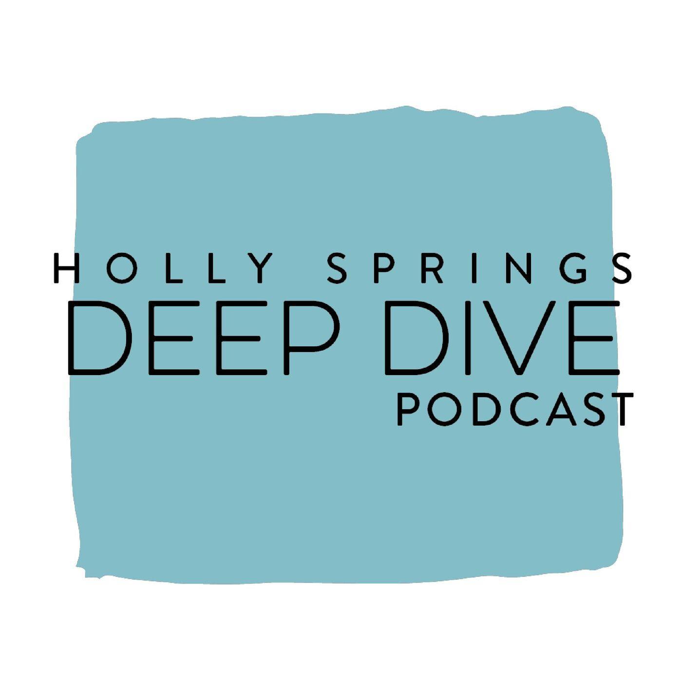 Wondrous Holly Springs Deep Dive Podcast Karen Shore Listen Notes Pabps2019 Chair Design Images Pabps2019Com