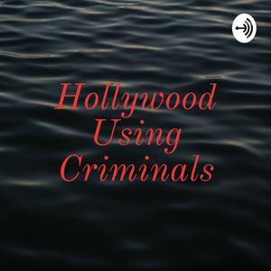 Hollywood Using Criminals