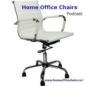 Best Shopping Podcasts (2019): Home Office Chairs Guide
