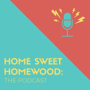 Best Documentary Podcasts (2019): Home Sweet Homewood: The Podcast