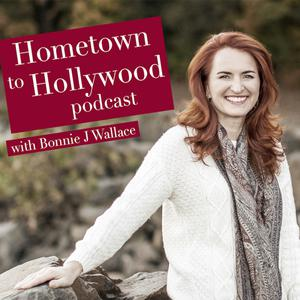 Hometown To Hollywood w/ Bonnie J Wallace