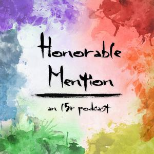 Honorable Mention Podcast