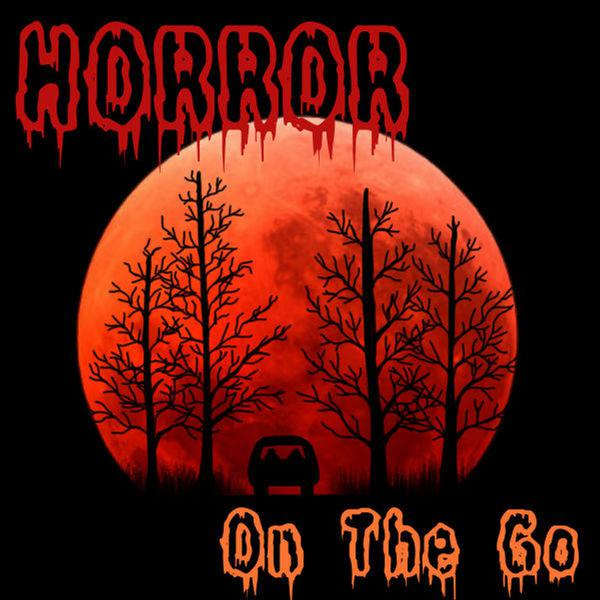 HORROR On The Go MOVIE PODCAST - BillChete | Listen Notes