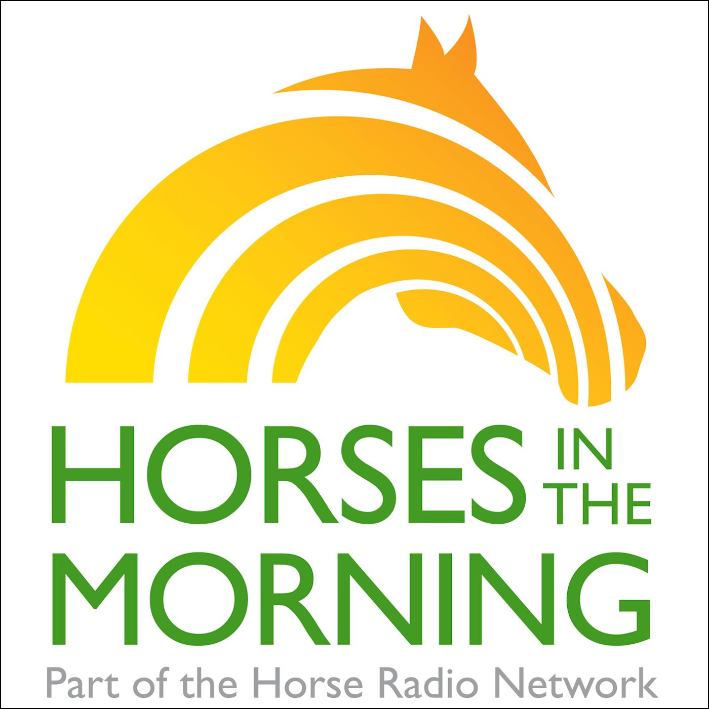 Horses in the Morning (podcast) - Horse Radio Network   Listen Notes