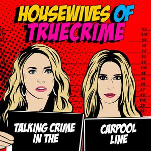 Housewives of True Crime