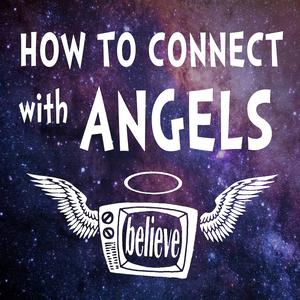Best Spirituality Podcasts (2019): How to Connect with Angels Podcast