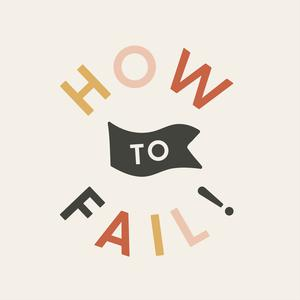 How to Fail!