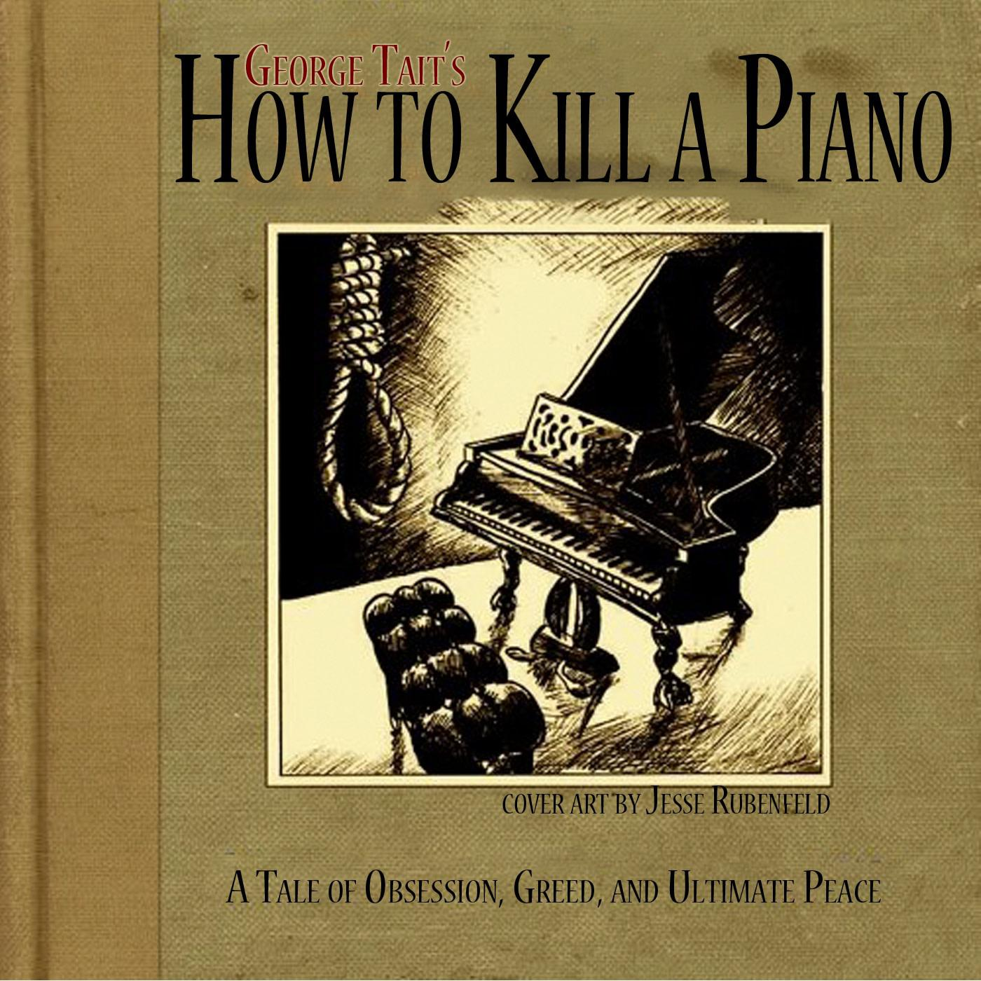 How To Kill A Piano A Fantasy Horror Story Podcast Listen Notes We have song's lyrics, which you can find out below. how to kill a piano a fantasy horror