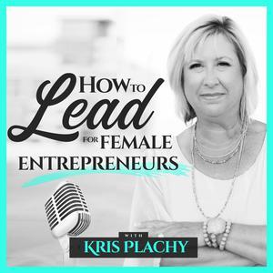 How to Lead for Female Entrepreneurs