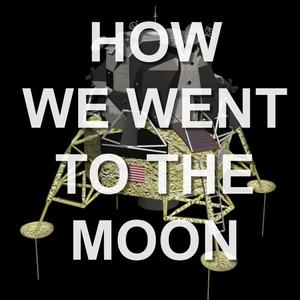 How We Went to the Moon