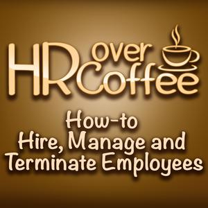 Best Management & Marketing Podcasts (2019): HR Over Coffee by HR 360, Inc.