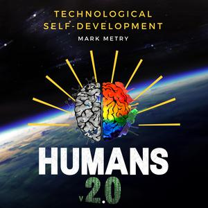 Humans 2.0 | Mind Upgrade