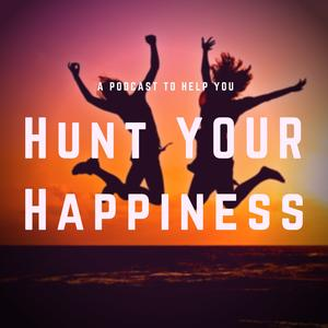 Hunt Your Happiness