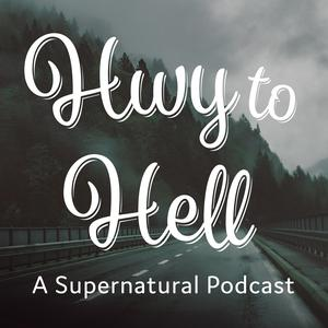 Hwy to Hell: A Supernatural Podcast