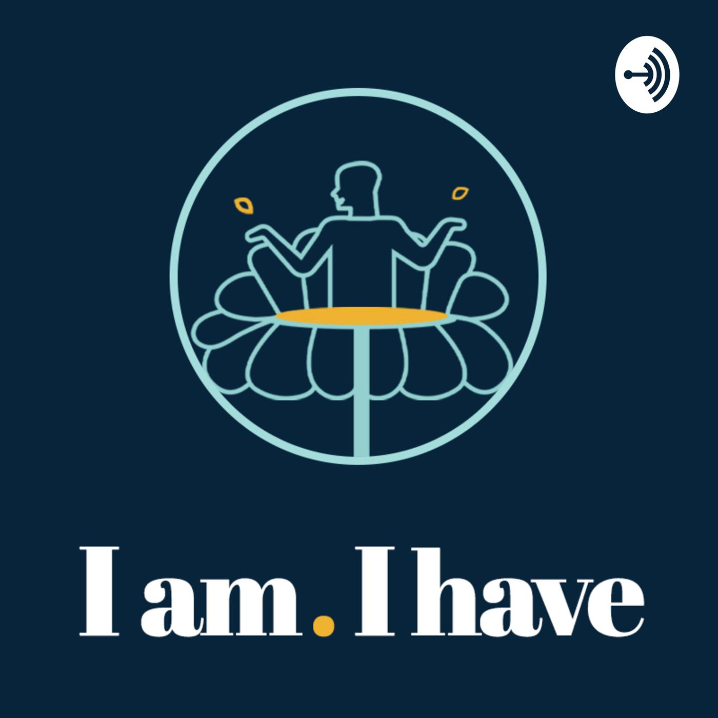 I am  I have (podcast) - Happiful - Mental Health | Listen Notes