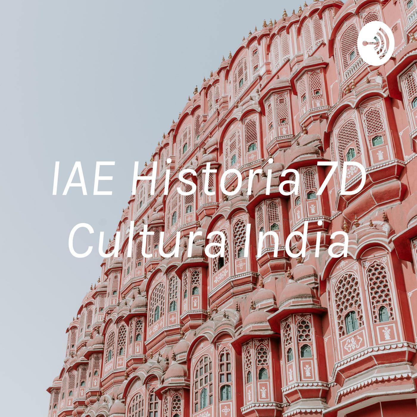 Iae Historia 7d Cultura India Podcast Fernanda Valentina Zepeda Toro Listen Notes