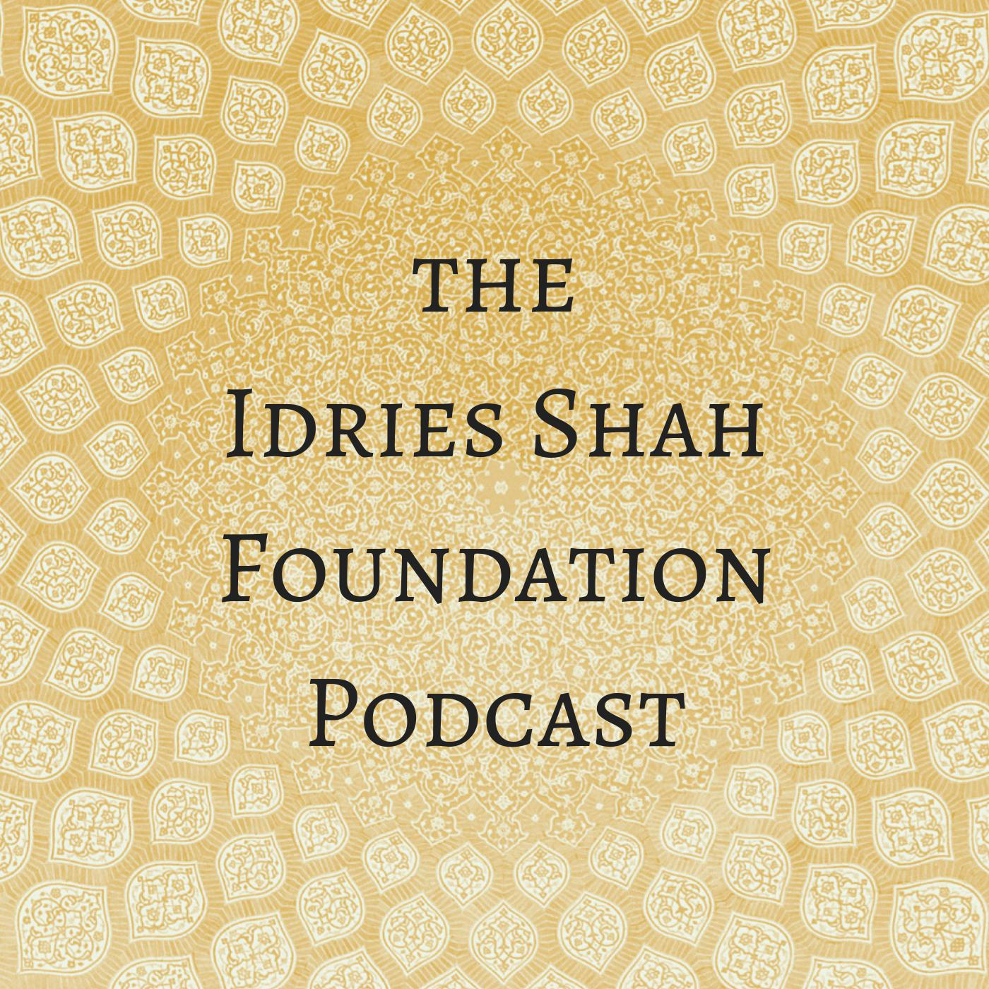 Idries Shah Foundation Podcast | Practical Psychology for