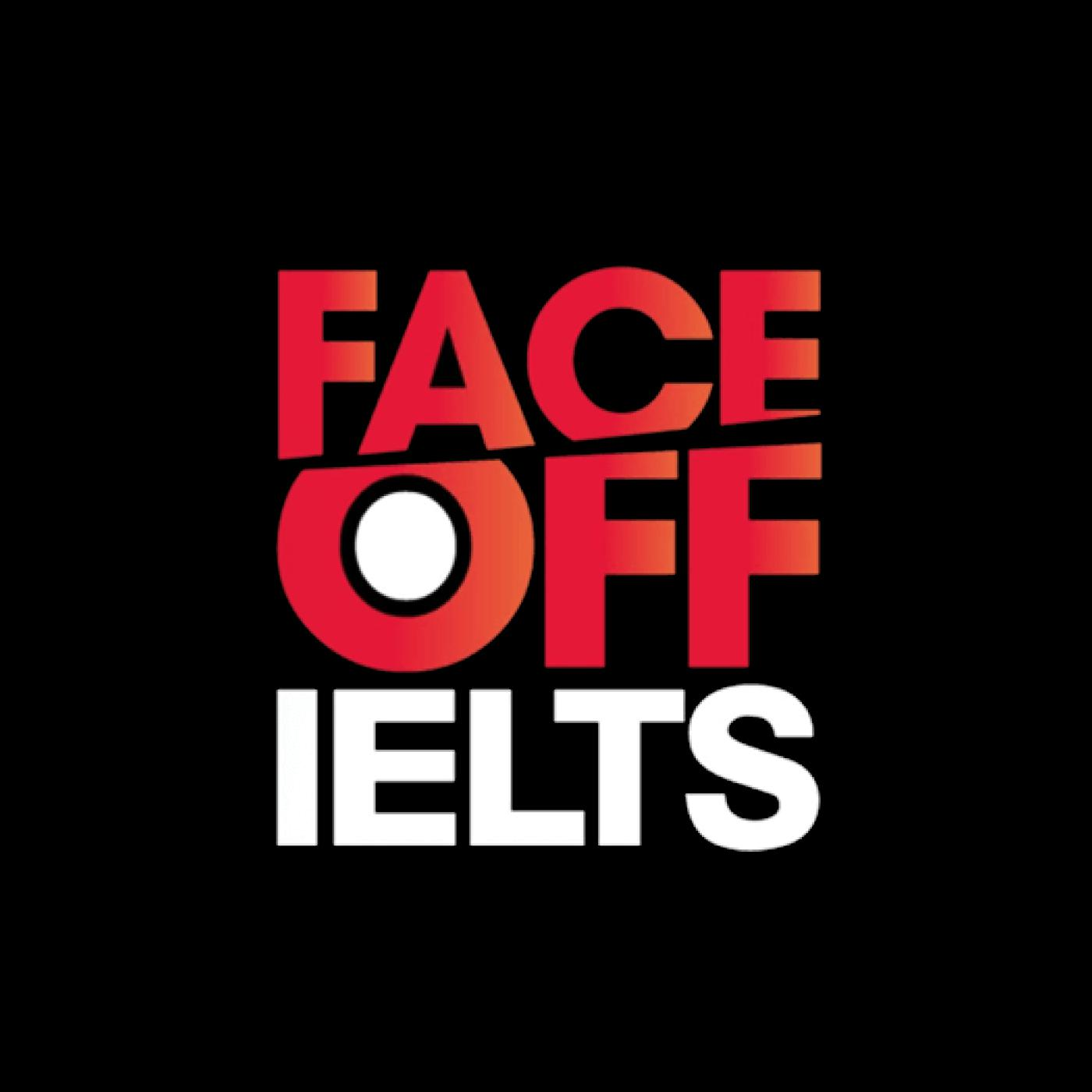 IFO PODCAST - IELTS FACE-OFF   Listen Notes
