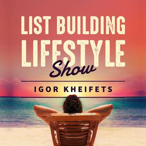 Igor Kheifets List Building Lifestyle
