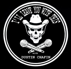 Meilleurs podcasts Comédie (2019): I'll Leave You With This with Dustin Chafin