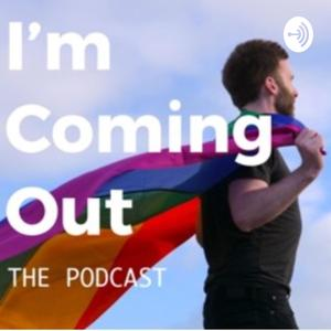 Best Sexuality Podcasts (2019): I'm Coming Out The Podcast