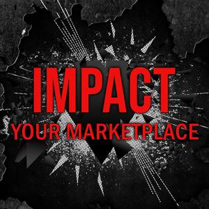 IMPACT YOUR MARKETPLACE